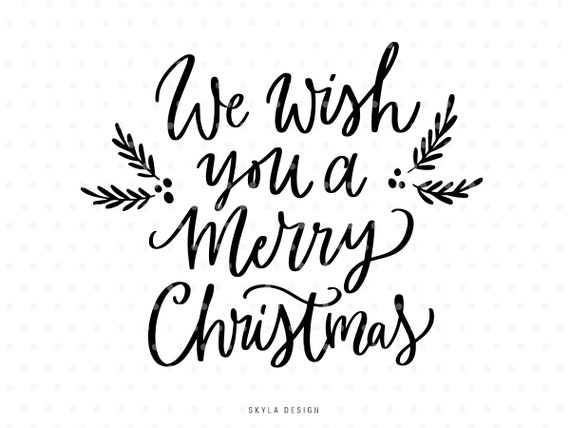 We Wish You A Merry Christmas Svg Cutfile Hand Lettered Etsy