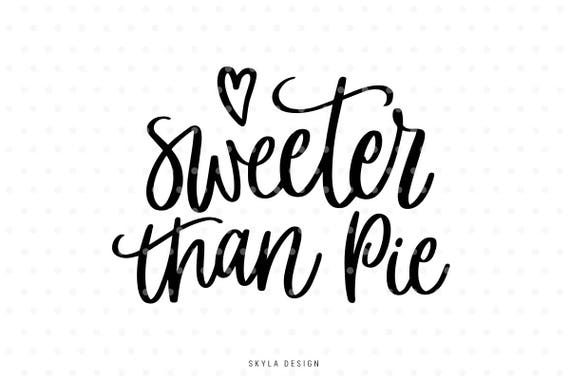 sweeter than pie svg thanksgiving svg pie cutting file svg etsy Cool Sweeter image