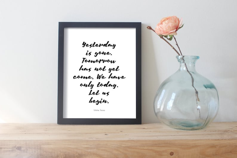 Yesterday Is Gone Quotes On Life Today Poster Etsy