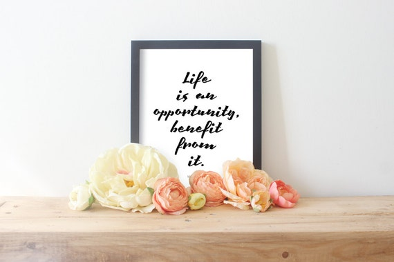 Quote Art Opportunity Quotes Life Is An Opportunity Etsy