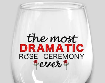 The most dramatic rose ceremony ever vinyl decal/Bachelor tv show/Bachelorette tv show/Bachelor in paradise/Reality tv/Wine glass decals