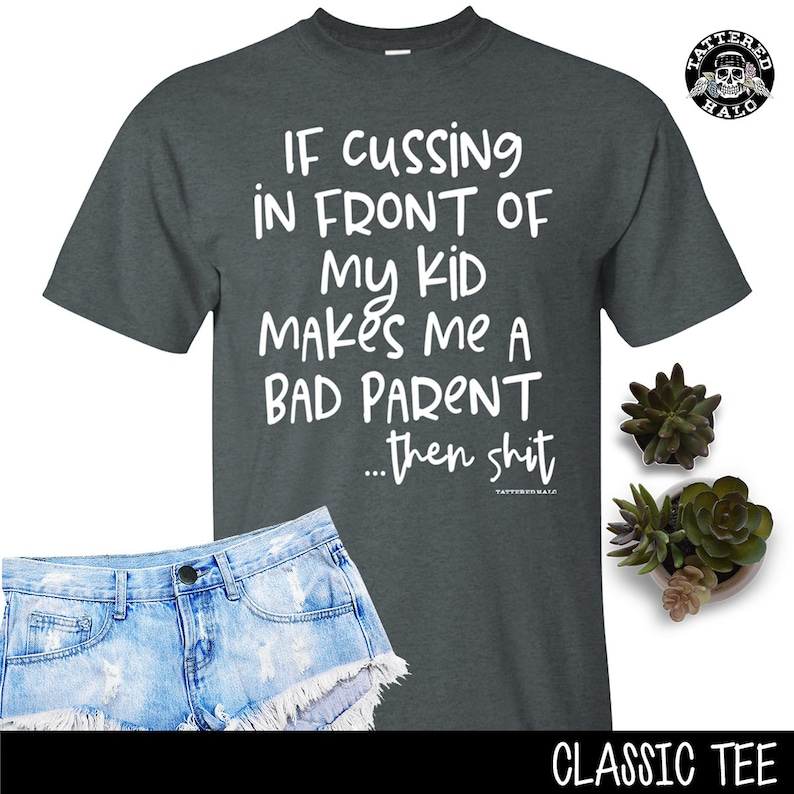 9af05f076 Mom Life T-shirt If Cussing in Front of my Kid Bad Parent | Etsy