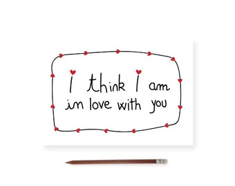 "Card ""I think I am in love with you"""