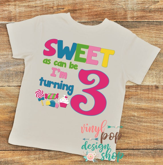 Sweet As Can Be Im Turning 3 Birthday Shirt Year Old