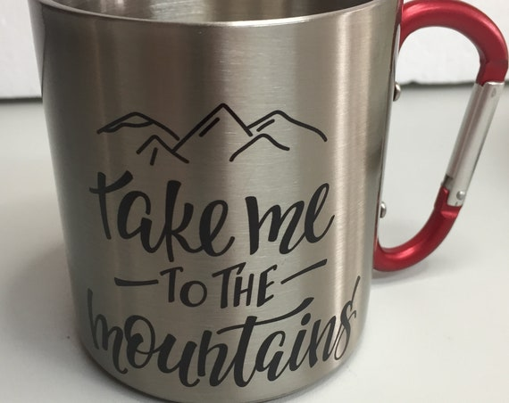 Gift for the mountains lover|Take me to the mountains|Hiking gift|Stainless Steel mug carabiner.