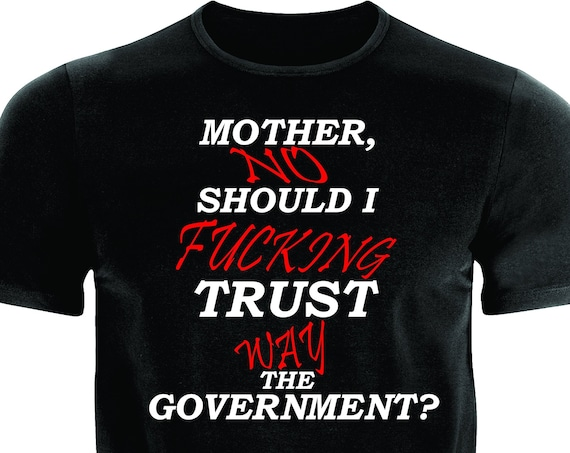 Funny T-shirt-Government protest