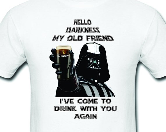 Hello darkness my old friend|Funny T-shirt-Star Wars|Star Wars gift|-Darth Vader lovers-Anakin  Skywalker-Guinness-Jameson