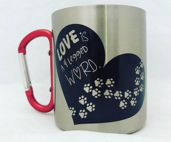 Gift for pet lovers|dog lover| |cat lover|loveis4leggedword|paws|dog|cat|Stainless Steel carabiner mug|dog mama|cat lady.