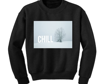 CHILL Winter Graphic Sweatshirt Snowy Christmas Scene Xmas Slogan Jumper