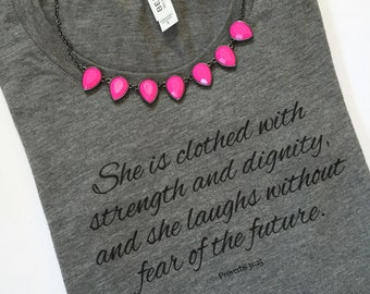 ALMOST SOLD OUT* >> Proverbs 31 Tee | She is clothed with strength and dignity | *Read item details