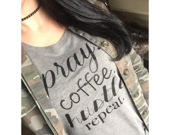 Pray Coffee Hustle Repeat Tee | women's tees | coffee quotes | religious tee | girl boss tee | boss lady | *READ Item Details