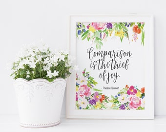 Comparison Is The Thief Of Joy - Theodore Roosevelt - Floral Quote Print - Floral Office Decor - Feminine Office - Instant Download 8x10