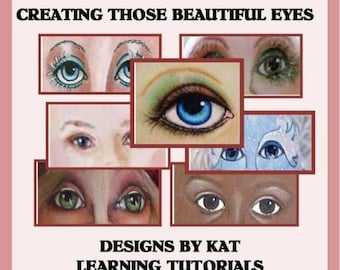 Those Beautiful Doll Eyes Tutorial By Kat Lees  - PDF Download on How to Create Beautiful Doll Eyes.