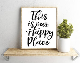 Printable Wall Art, This Is Our Happy Place Quote, Home Decor, Instant Download