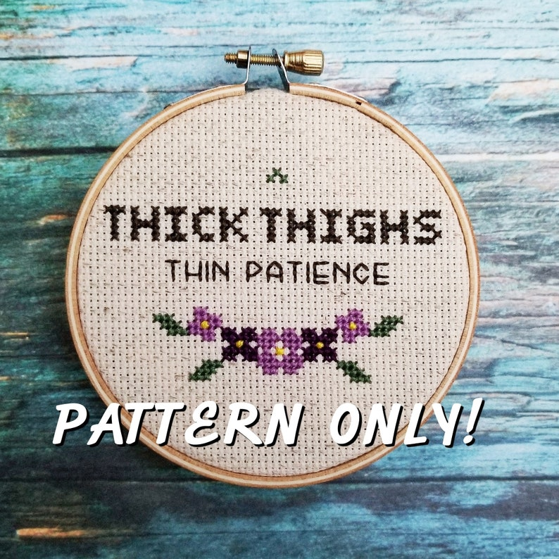 4c3b68897be6a PATTERN ONLY - Thick Thighs Thin Patience Cross Stitch Pattern Digital File  PDF