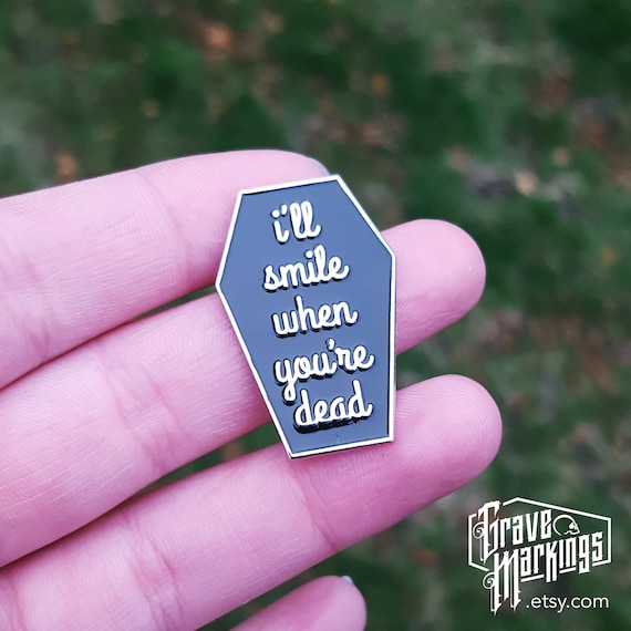 I'll Smile When You're Dead Enamel Pin by Etsy