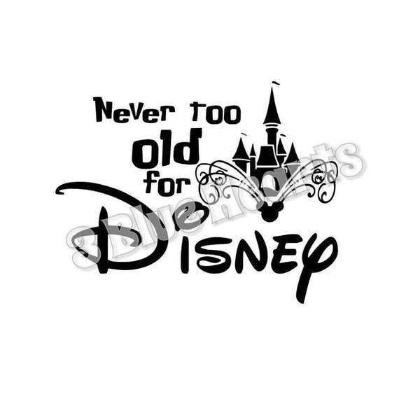 Nie Zu Alt Für Disney Svg Dxf Pdf Atelier Jpg Disney Svg Dxf Etsy