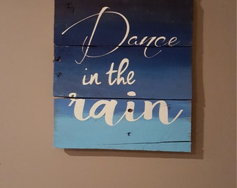 Dance in the rain rustic blue pallet wood sign