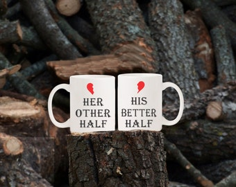 His Hers Coffee Mugs, Her other half & His better half / Valentine's gift, newlyweds, anniversary