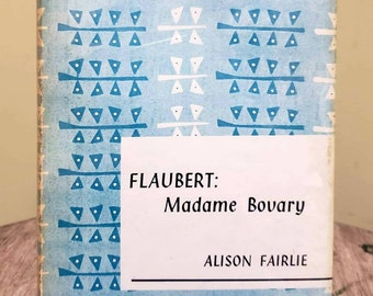 Alison Fairlie, Flaubert: Madame Bovary, Rare Vintage Literary Analysis w/ Dust Jacket (1965)
