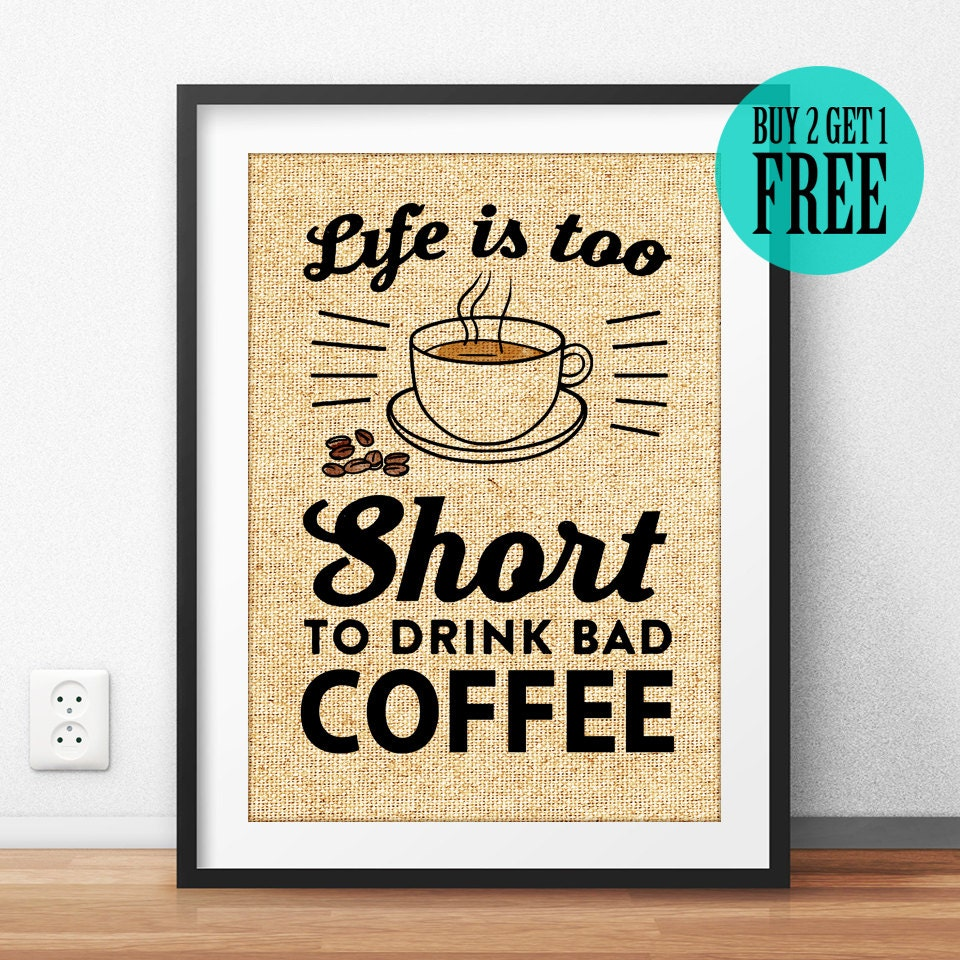 Life is too Short to Drink Bad Coffee Burlap Print Rustic   Etsy