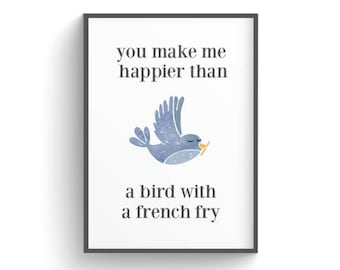 5x7 Quirky Love Print | You Make Me Happier Than a Bird With a French Fry | Wedding Table Decor | Home Wall Art | Fun Gallery Wall Prints