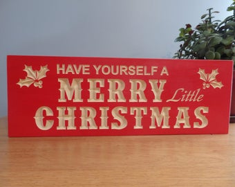 Christmas Holiday Wooden Painted Sign Have yourself a merry little Christmas