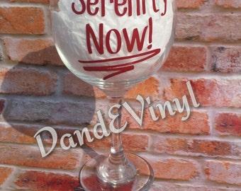 Serenity Now! Wine Glass