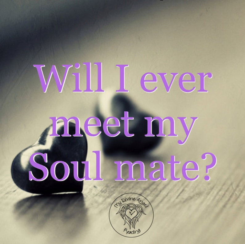 Will I ever meet my soul mate, Where is my soulmate, Soul mate reading,  True love, love reading, love life, Soulmate reading, 3 Card reading