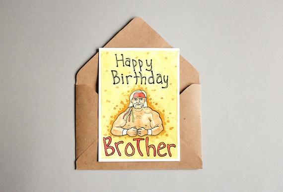 Happy Birthday Brother Hulk Hogan Birthday Card Etsy