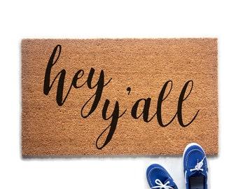 Hey Y'all Doormat | Welcome Doormat | Housewarming Gift | Sassy Doormat | Southern Decor | Farmhouse Decor  |