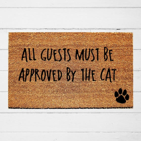 All Guests Must Be Approved By The Cat Doormat Welcome Mat Etsy