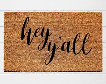 Hey Y'all Doormat | Welcome Doormat | Housewarming Gift | Sassy Doormat | Southern Decor | Farmhouse Decor | 18x30