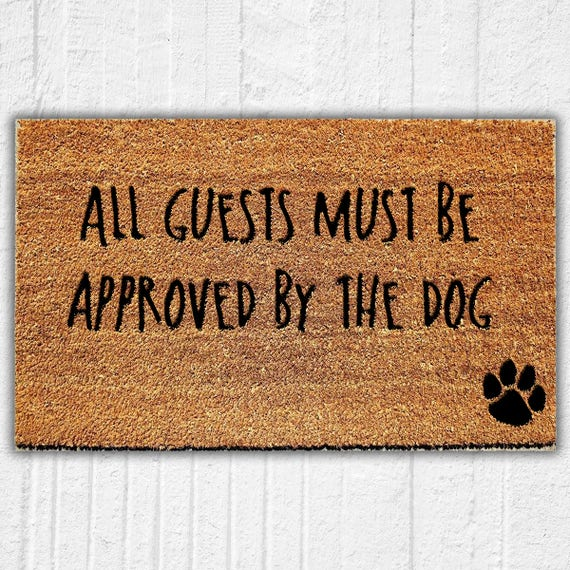 Genial All Guests Must Be Approved By The Dog Welcome Mat | Dog Door Mat | Funny  Doormat | Dog Gift