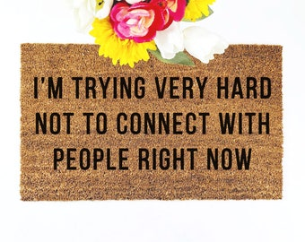 Trying Very Hard Not to Connect with People Doormat   Anti Social   Go Away
