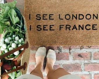 I See London I See France Doormat | Welcome Doormat | Funny Door Mat | Welcome Mat | Home Decor  | 18x30