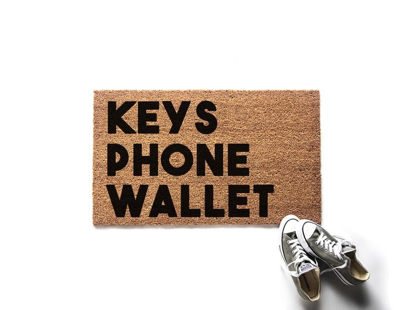 Funny Reminder Doormat  Keys Phone Wallet Welcome Mat  image 0