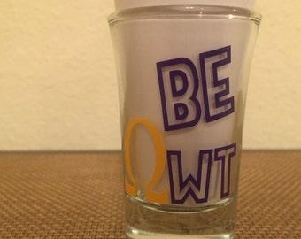 BE OWT- Omega Psi Phi Shot Glass