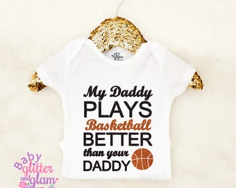 Baby Basketball Outfit, Girl Basketball, My Daddy Plays Basketball Better Than Your Daddy, Watch Basketball with Daddy, Crawl Walk Play