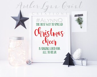 Elf - The Best Way To Spread Christmas Cheer Is Singing Loud For All To Hear Printable - Sign - Christmas Decor