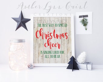 Elf - The Best Way To Spread Christmas Cheer Is Singing Loud For All To Hear Rustic Printable - Sign - Christmas Decor