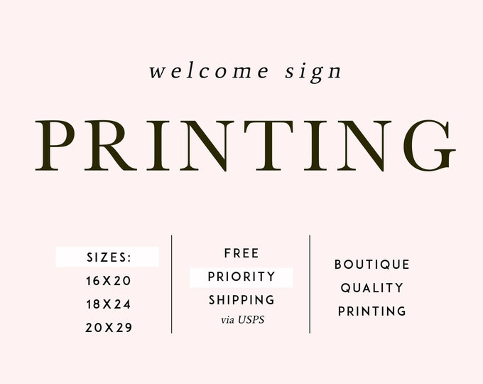 PRINTING SERVICES, Welcome Sign, 16x20, 18x24,20x29, 24x36 Wedding Sign, Oversized Sign, Poster Sign Printing, Baby Shower, Bridal Signage