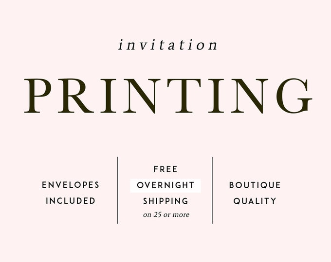 PRINTING SERVICES, Invitations, Envelopes, Overnight Shipping