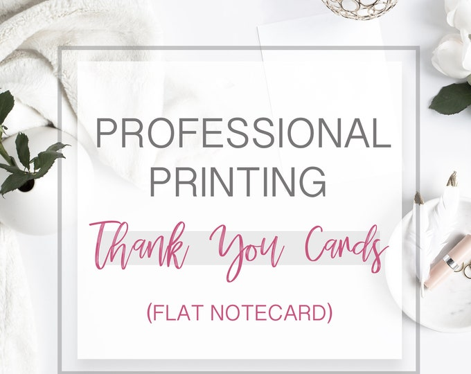 PROFESSIONAL PRINTING OPTION, Flat Thank You Card, A2 Notecard, Matching Thank You Card, Flat Notecard, Printing Services