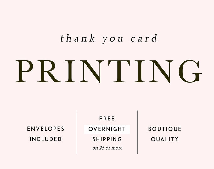 PRINTING SERVICES, Thank You Cards, Envelopes, Overnight Shipping