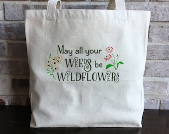 Gardening Bag - Garden Tote Bag - Inspirational Quote - Birthday Gift - Wildflowers Bag - Flower Gardener - Large Tote Bag - Canvas Tote