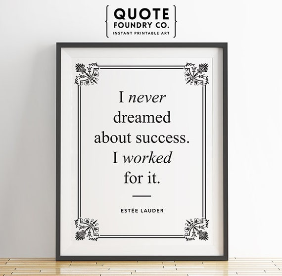 Estee Lauder Quote I never dreamed of success fashion quote wall art print