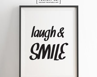 Laugh and smile. Printable Modern Minimal Inspirational Quote // Typography Wall Art Decor - INSTANT DOWNLOAD Print