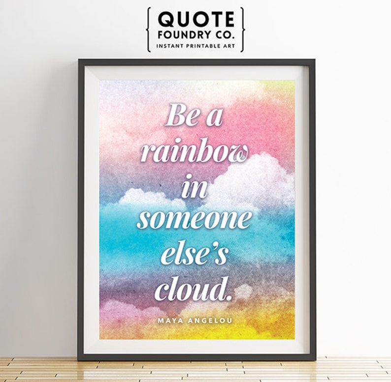 Maya Angelou Be A Rainbow In Someone Elses Etsy