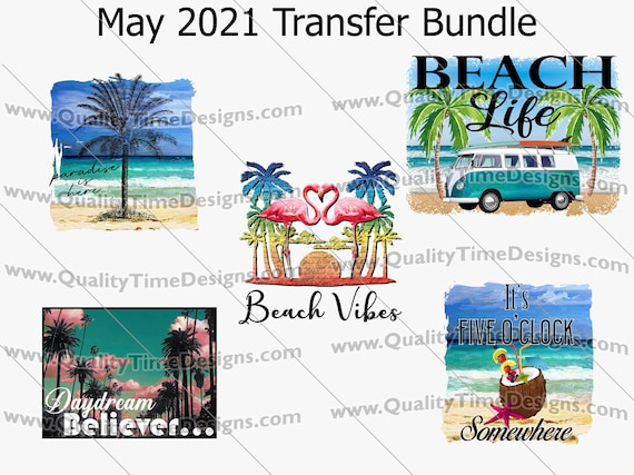 May 2021 Transfer Bundle Beach Designs - Printable Sublimation Transfer Design - 300 dpi 12 in Ready to print! - by Quality Time Designs